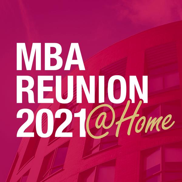 MBA Reunion 2021 @ Home